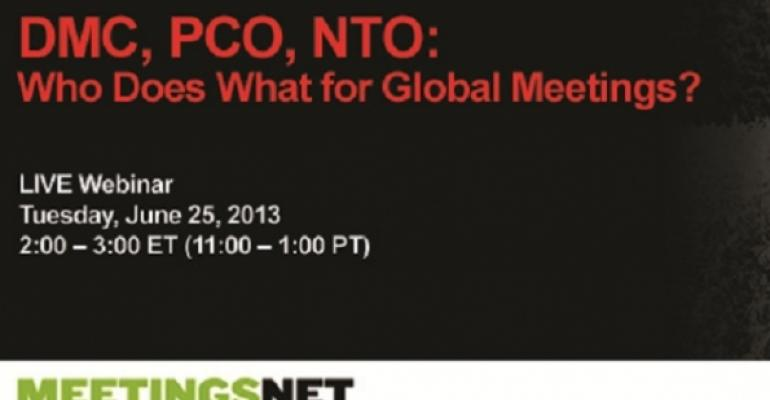 DMC, PCO, NTO: Who Does What for Global Meetings?
