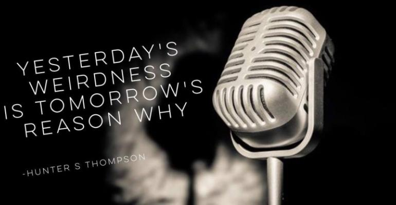 Hunter S Thompson quote Yesterdays weirdness is tomorrows reason why