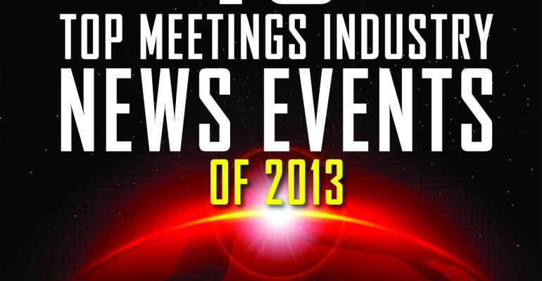 10 Top Meeting Industry News Events of 2013