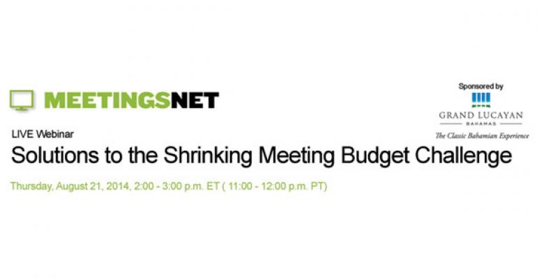 MeetingsNet Webinar: Solutions to the Shrinking Meeting Budget Challenge