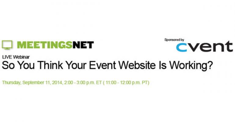 MeetingsNet Webinar/Now On Demand: So You Think Your Event Website Is Working?
