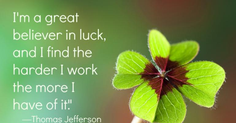 Quote Im a great believer in luck the harder I work the more I have of it